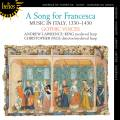 A song for Francesca : Musique italienne, 1330-1430. Lawrence-King, Page.
