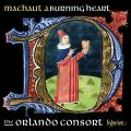Machaut : A burning heart. The Orlando Consort.