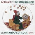 Beneath the Northern Star : L'ascension de la polyphonie anglaise, 1270-1430. The Orlando Consort.