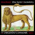 Machaut: The Lion of nobility. The Orlando Consort.