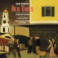 Ned Rorem : Our Town, opéra. DiBattista, Rood, Buckley, Wilkinson, River, Rose.