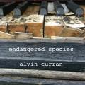 Alvin Curran : Endangered Species. Curran.