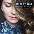 Julia Karosi ft. Ben Monder : Without Dimensions.