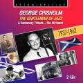 George Chisholm : The Gentleman of Jazz - A Centenary Tribute.