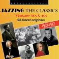 Jazzing the Classics : Vintage 30s & 40s - 26 Finest originals.