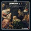 Georg Gebel II : Cantates de Noël, vol. 2. Winter, Schwarz, Post, Vieweg, Rémy.
