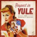 The Respect Sextet : Respect in Yule