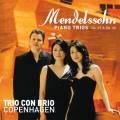 Mendelssohn : Trios avec piano, op. 49 & 66. Trio con Brio Copenhagen.
