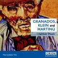 Granados, Klein, Martinu : Musique de chambre