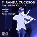 Wolpe, Carter, Ferneyhough : Invisible colors, œuvres pour violon. Cuckson.
