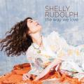 Shelly Rudolph : The Way We Love.