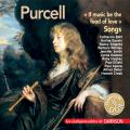 Purcell : If music be the food of love, mélodies. Bott, Gauvin, Argenta, Bonney, Smith, Dawson, Hughes, Elliott, Agnew, Deller, Crook.
