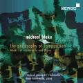Michael Blake : The Philosophy of Composition, œuvres pour violoncelle et piano. Gauwerky, Vandewalle.