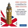 Coates dirige Coates : London Suite - Three Elizabeths - Four Centuries