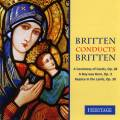 Britten dirige Britten : A Ceremony of Carols�