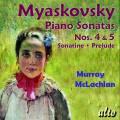 Miaskovski : Sonates pour piano n� 4, 5 - Sonatine - Pr�lude. McLachlan.