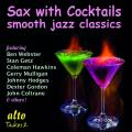 Sax with Cocktails : Smooth Jazz Classics.