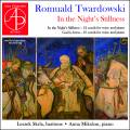Romuald Twardowski : In the Night's Stillness, carols pour voix et piano. Skrla, Mikolon.
