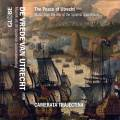 The Peace Of Utrecht. Musique de la Guerre de Succession d'Espagne. Camerata Trajectina.